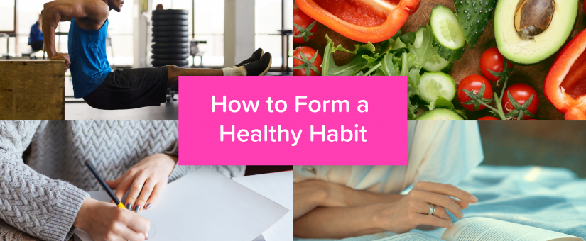 How to Form a Healthy Habit