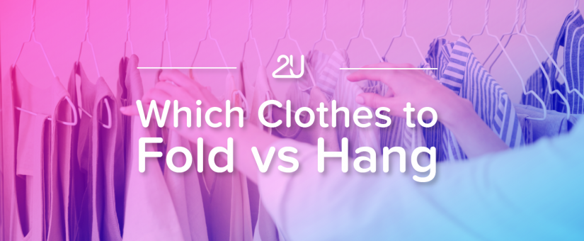 Which Clothes to Fold vs Hang?