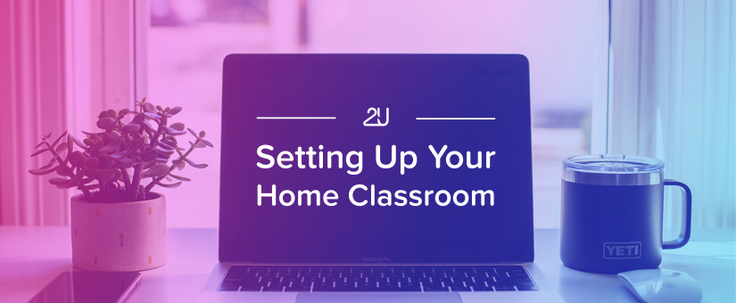 Setting Up Your Home Classroom