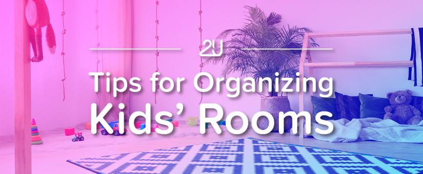 Tips For Organizing Your Kids' Rooms
