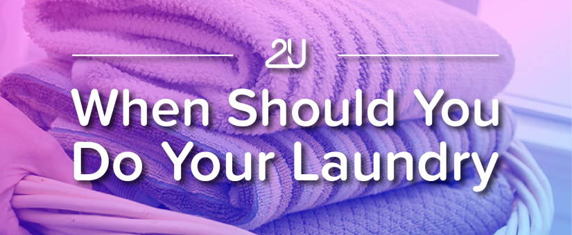When Should You Do Your Laundry?